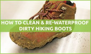 How to Clean & Re-Waterproof Dirty Hiking Boots